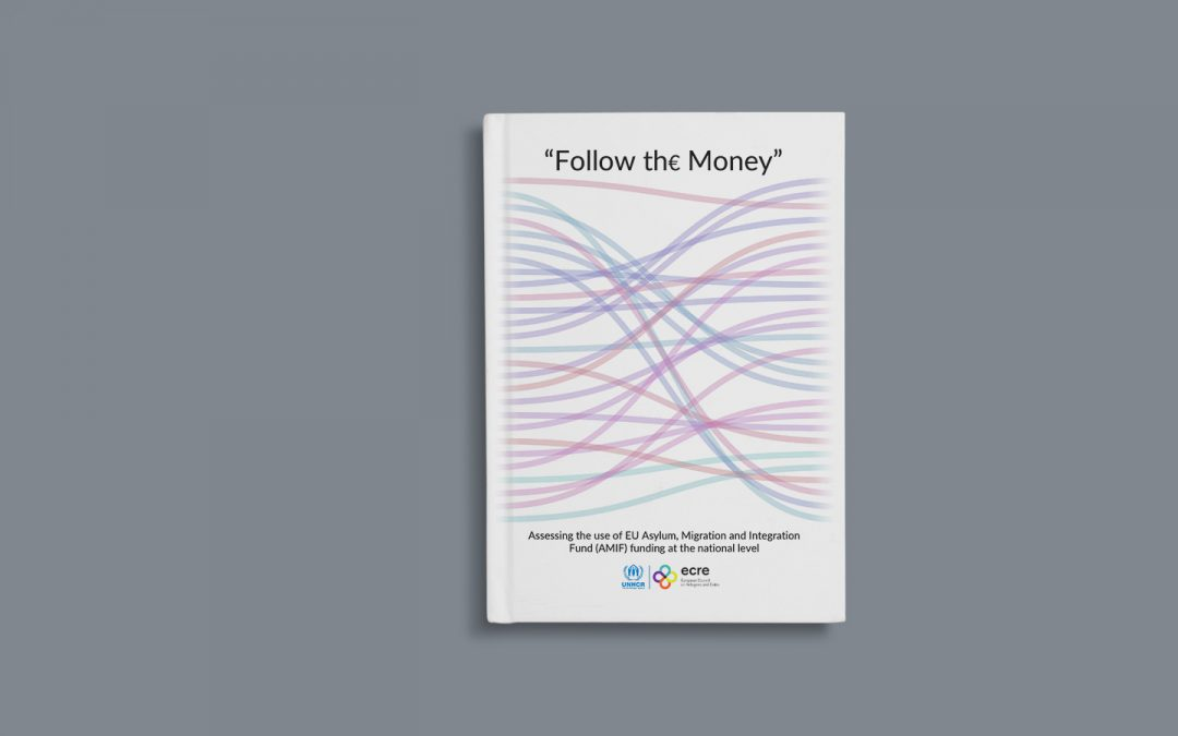 Follow the Money – a critical analysis of the implementation of the EU Asylum, Migration & Integration Fund (AMIF)