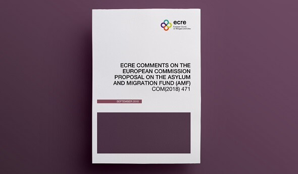 ECRE Comments: On the European Commission Proposal on the Asylum and Migration Fund (AMF)