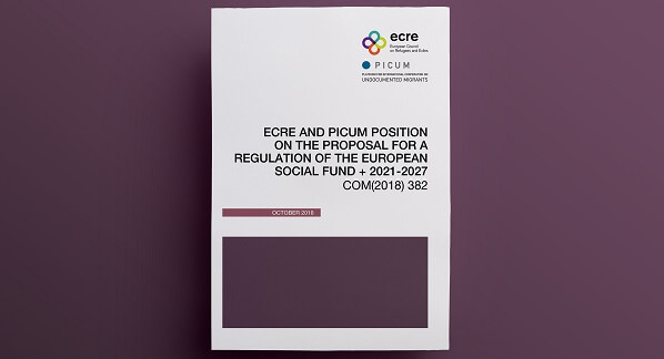 ECRE and PICUM position on the proposal for a regulation of the European Social Fund + 2021-2027