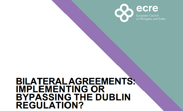 ECRE Policy Paper: Bilateral Agreements: Implementing or Bypassing the Dublin Regulation?