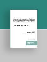 CONTRIBUTION DE LA SOCIÉTÉ CIVILE À LA COOPÉRATION UNION EUROPÉENE-AFRIQUE EN MATIÈRE DE MIGRATION : LE CAS DU MAROC
