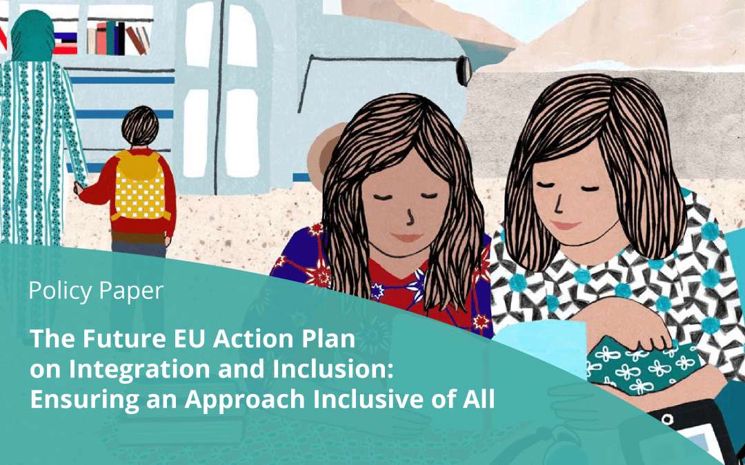 POLICY PAPER: The Future EU Action Plan on Integration and Inclusion: Ensuring an Approach Inclusive of All