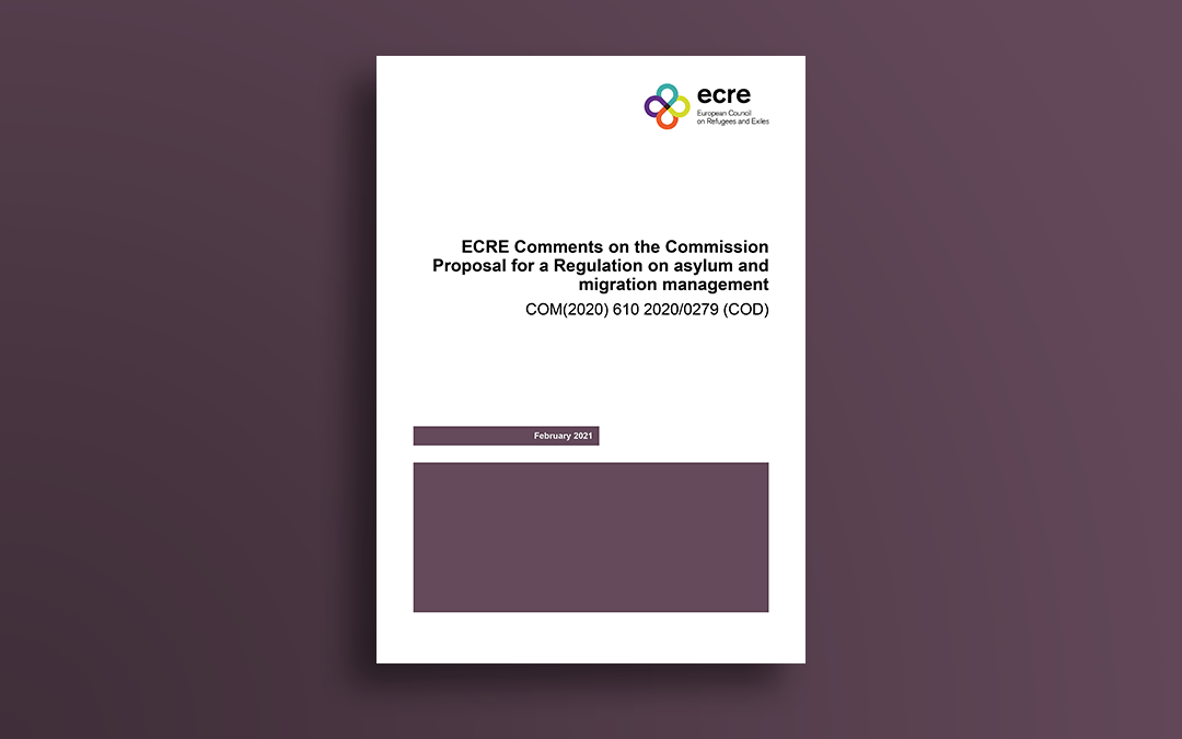 ECRE Comments on the Commission Proposal for a Regulation on Asylum and Migration Management COM (2020) 610 2020/0279 (COD)